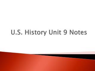U.S. History Unit 9 Notes