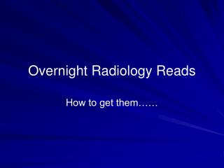 Overnight Radiology Reads
