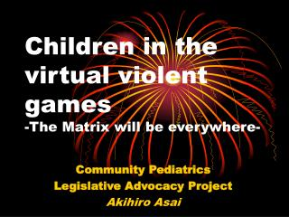 Children in the virtual violent games -The Matrix will be everywhere-