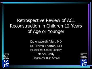 Retrospective Review of ACL Reconstruction in Children 12 Years of Age or Younger