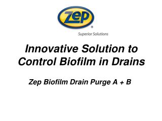 Innovative Solution to Control Biofilm in Drains