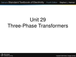 Unit 29  Three-Phase Transformers