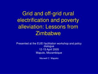 Grid and off-grid rural electrification and poverty alleviation: Lessons from Zimbabwe