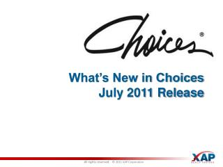 What's New in Choices July 2011 Release