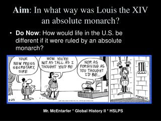 Aim : In what way was Louis the XIV an absolute monarch?