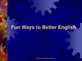 Fun Ways to Better English