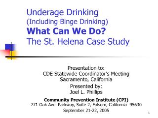 Underage Drinking (Including Binge Drinking) What Can We Do? The St. Helena Case Study