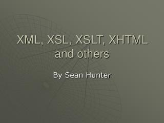 XML, XSL, XSLT, XHTML and others