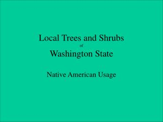 Local Trees and Shrubs of Washington State