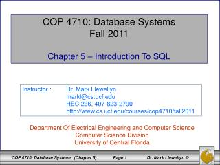 COP 4710: Database Systems Fall 2011 Chapter 5 � Introduction To SQL