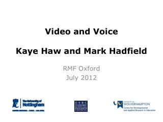 Video and Voice  Kaye Haw and Mark Hadfield