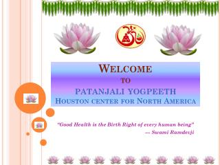 Welcome to patanjali yogpeeth Houston center for North America