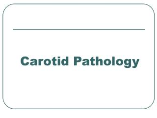 Carotid Pathology