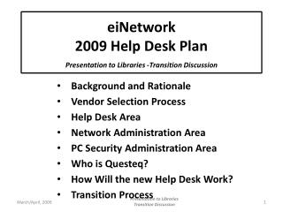 eiNetwork  2009 Help Desk Plan Presentation to Libraries -Transition Discussion