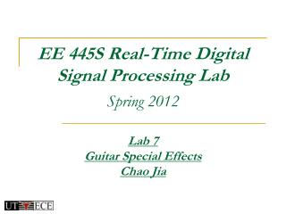 EE 445S Real-Time Digital  Signal Processing Lab Spring 2012