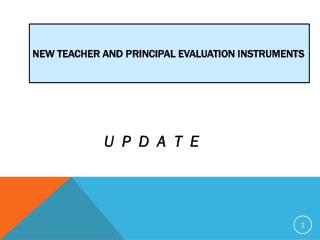 New Teacher and Principal Evaluation Instruments