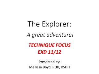 The Explorer: A  great adventure!