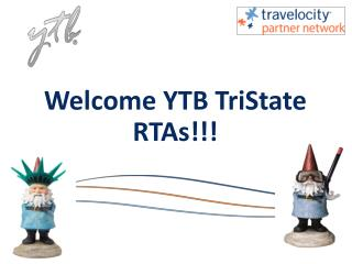 Welcome YTB TriState RTAs!!!