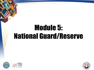 Module 5: National Guard/Reserve