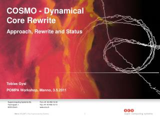 COSMO - Dynamical Core Rewrite  Approach, Rewrite and Status Tobias Gysi