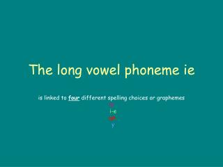 The long vowel phoneme ie