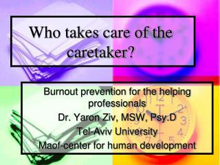 Who takes care of the caretaker?