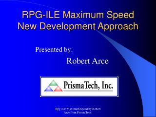 RPG-ILE Maximum Speed New Development Approach