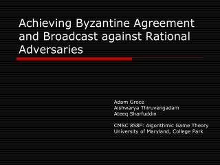 Achieving Byzantine Agreement and Broadcast against Rational Adversaries