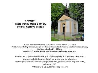 Krymlov - kaple Panny Marie z 19. st. - stezka: Čertova brázda