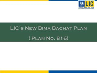 LIC's New  Bima Bachat  Plan ( Plan No. 816)