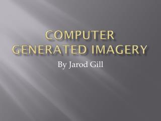 Computer Generated Imagery