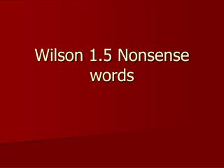 Wilson 1.5 Nonsense words