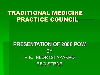 TRADITIONAL MEDICINE PRACTICE COUNCIL