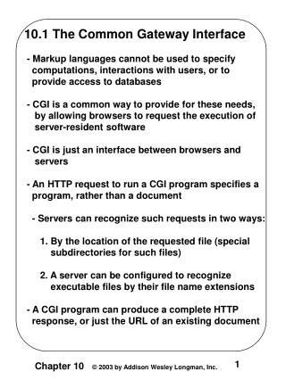 10.1 The Common Gateway Interface  - Markup languages cannot be used to specify