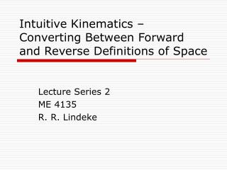 Intuitive Kinematics   Converting Between Forward and Reverse Definitions of Space