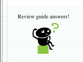 Review guide answers!