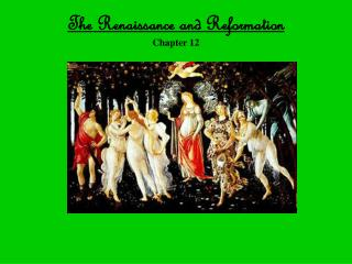 The Renaissance and Reformation Chapter 12