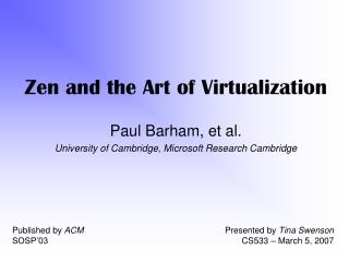 Zen and the Art of Virtualization