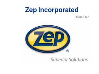Zep Incorporated Since 1937