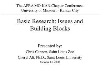 Presented by: Chris Cannon, Saint Louis Zoo  Cheryl Alt, Ph.D., Saint Louis University