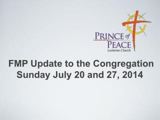 FMP Update to the Congregation Sunday July 20 and 27, 2014