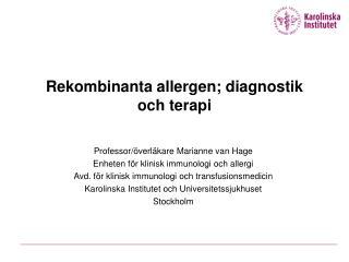 Rekombinanta allergen; diagnostik  och terapi