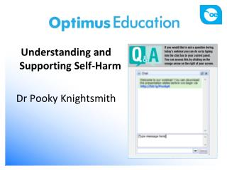 Understanding  and Supporting  Self-Harm Dr Pooky Knightsmith