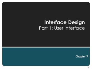Interface Design Part  1: User Interface