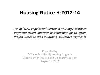 Presented by, Office of Multifamily Housing Programs Department of Housing and Urban Development