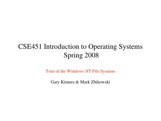 CSE451 Introduction to Operating Systems  Spring 2008