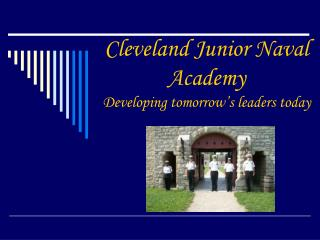Cleveland Junior Naval Academy Developing tomorrow's leaders today