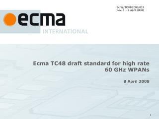 Ecma TC48 draft standard for high rate  60 GHz WPANs 8 April 2008