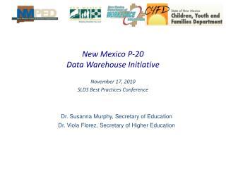 New Mexico P-20 Data Warehouse  Initiative