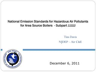 National Emission Standards for Hazardous Air Pollutants for Area Source Boilers  - Subpart JJJJJJ